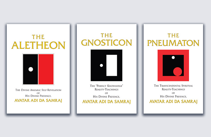Books by Avatar Adi Da - The Aletheon, The Gnosticon, and The Pneumaton